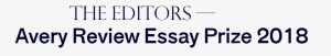 Avery Review Essay Prize 2018